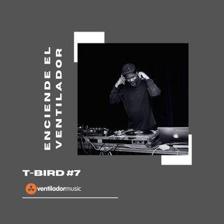 Enciende el Ventilador: #7 T-Bird