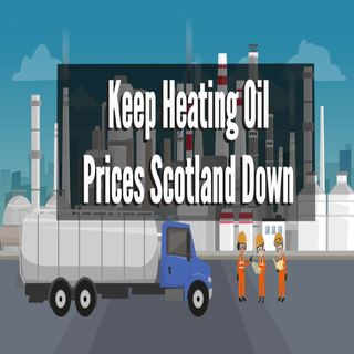 Keep Heating Oil Prices Scotland Down