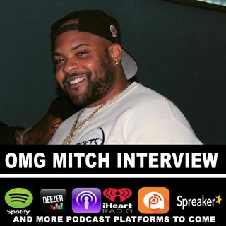 S01 E01 OMG Mitch Podcast Interview