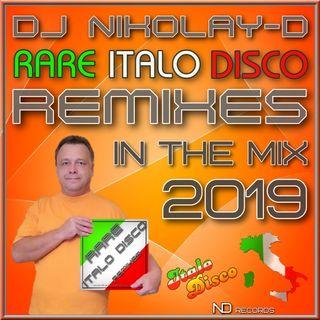 DJ NIKOLAY-D - RARE ITALO DISCO REMIXES IN THE MIX(2019)