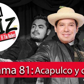 La Hora Feliz 81: Acapulco y Comedia