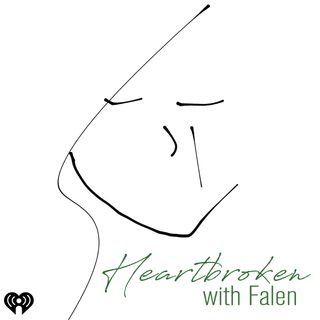 Heartbroken with Falen