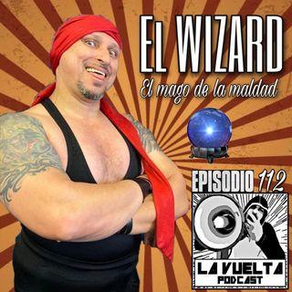 """""""Tuve que tirar dos tiros"""" El Wizard Episodio 112 de La Vuelta"""