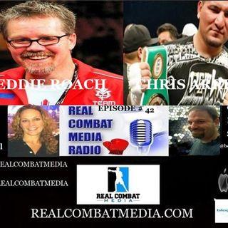 REAL COMBAT MEDIA BOXING RADIO EPISODE #42