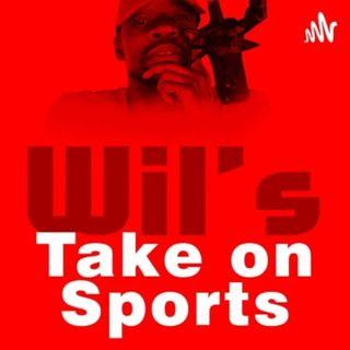 Wil's Take on Sports