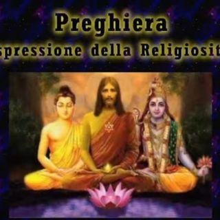 Preghiera, espressione della religiosità_Episodio_4