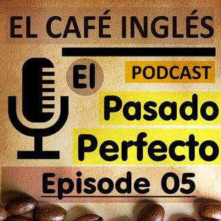 El Pasado Perfecto | Episode 05