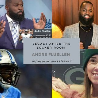 Legacy After the Locker Room Podcast:  Andre Fluellen 10/10/2020