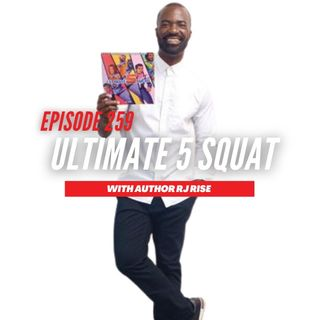 Episode 259: Ultimate 5 Squad with RJ Rise