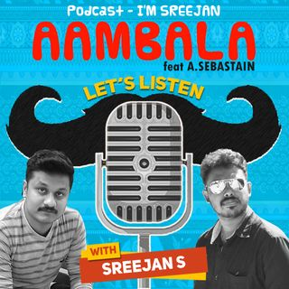 Ambala feat A. Sebastian | Episode 1 | Part 1