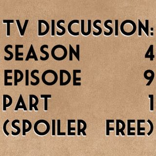 TV Discussion: Game of Thrones S04E09 Part 1 (spoiler free)