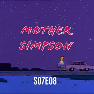 102) S07E08 (Mother Simpson)