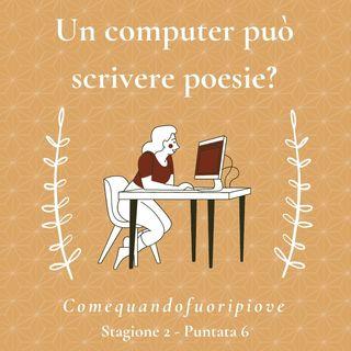 Un computer può scrivere poesie? - Comequandofuoripiove #6