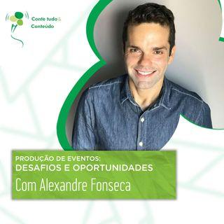 Episódio 34 - Produção de Eventos: Desafios e Oportunidades - Alexandre Fonseca em entrevista a Márcio Martins
