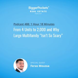 """488: From 4 Units to 2,000 and Why Large Multifamily """"Isn't So Scary"""""""