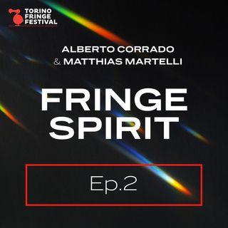 ALBERTO CORRADO & MATTHIAS MARTELLI Ep.2 - Fringe Spirit