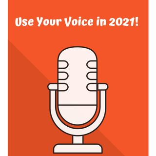 Use Your Voice in 2021!