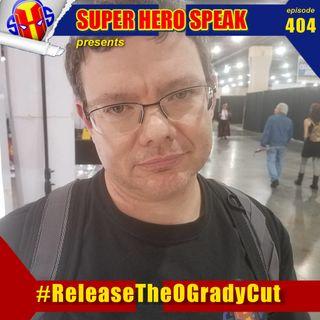 #404: #ReleaseTheOgradyCut