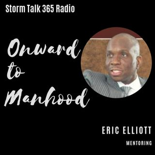 Onward to Manhood w/ Eric Elliott - When Responsibility Meet Reality Pt. 2
