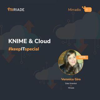 Mirradio Puntata 43 - keepITspecial | KNIME e Cloud