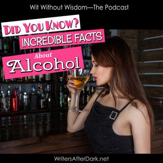 Incredible Facts About Alcohol