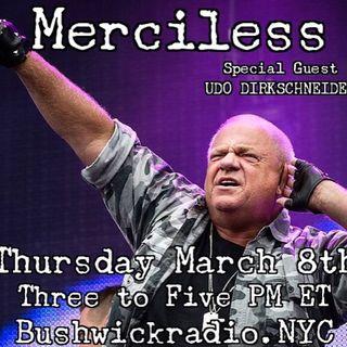 Merciless #62 w/guest Udo Dirkschneider