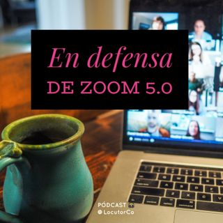 En defensa de Zoom 5.0