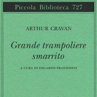 """Edgardo Franzosini """"Arthur Cravan - Grande trampoliere smarrito"""""""