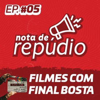 #05 Filmes com Final Bosta