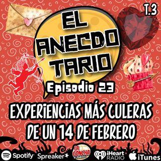 El Anecdotario - Episodio 23 - Experiencias más culeras de un 14 de febrero