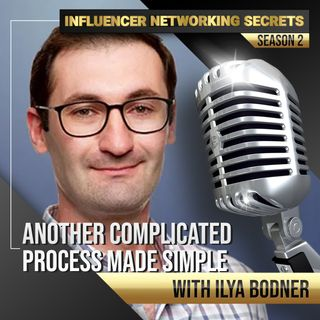 🎧 Another Complicated Process Made Simple with Ilya Bodner 🎤