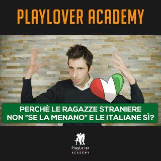 618 - Perché le ragazze straniere non se la menano e le italiane sì?