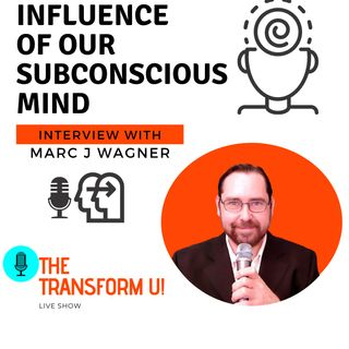 How Our Subconscious Mind Influences Us with Marc Wagner