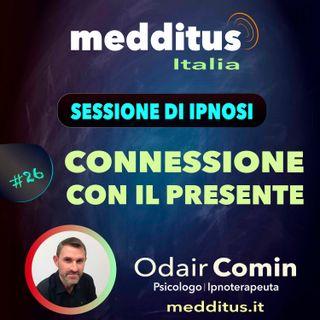 #26 Ipnosi per una Connessione con il Presente | Odair Comin