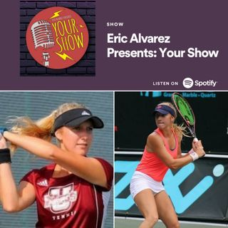 Your Show Episode 36 - The Tennis Adventures of Brittany Collens and Standing Up Against the NCAA