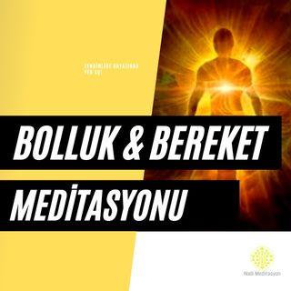 Bolluk ve Bereket Meditasyonu (Bilinçaltına Emir Verme Uygulamalı)