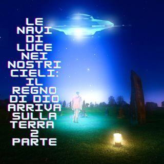 Le navi di luce, il regno di Dio arriva sulla terra - 2 parte