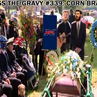 Pass The Gravy #339: Corn Brain