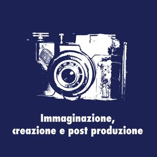 Immaginazione, creazione, post produzione