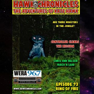 "Episode 93 Hawk Chronicles ""Ring of Fire"""