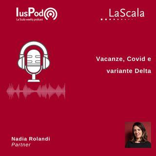 Ep. 114 IusPod Vacanze, Covid e variante Delta