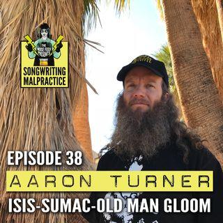 EP #38 Aaron Turner