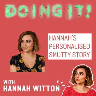 Hannah's Personalised Smutty Story
