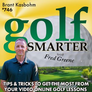 Tips & Tricks to Get the Most From Your Online Video Golf Lessons with Brant Kasbohm
