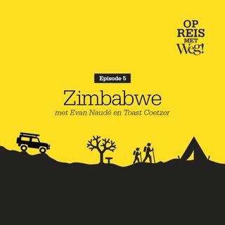 Ep.5 Zimbabwe - met Evan Naudé en Toast Coetzer