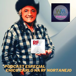 Podcast especial Chico Carlo na Rf Nortanejo