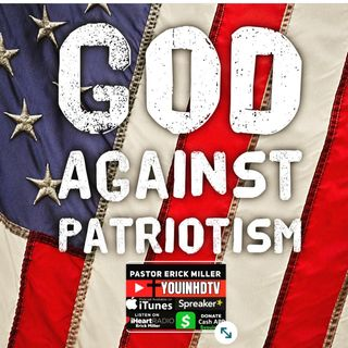 Ep 177 God vs Patriotism: God v. America