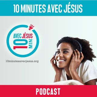 10 minutes avec Jésus
