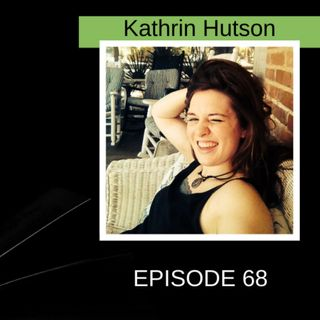 Using Our Soapboxes and Uncanny Parallels with Kathrin Hutson