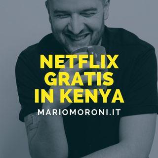 Netflix lancia un piano gratuito in Kenya per stimolare la sua crescita